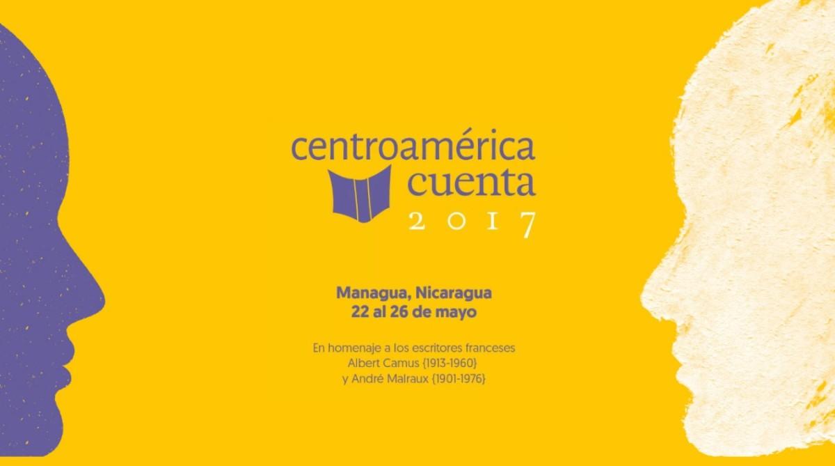 Centroamérica Cuenta 2017 presentará V edición en homenaje a André Malraux y AlbertCamus